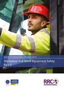RRC Study Text: NEBOSH International Diploma: Unit IC Workplace & Work Equipment