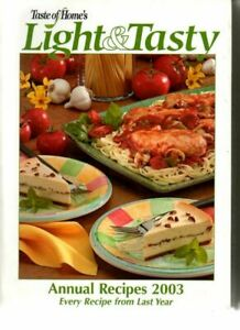 Taste of Home's Light and Tasty Annual Recipes 2003 by Schnittka, Julie hc