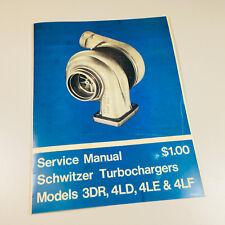 SCHWITZER 3DR 4LD 4LE 4LF TURBOCHARGER SERVICE MANUAL