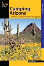 Camping Arizona: A Comprehensive Guide To Public Tent And Rv Campgrounds (sta...