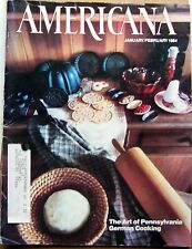 """AMERICANA"" January/February 1984 Vanishing Frontier PA German Cooking 4 Corners"