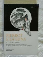Pierrot e la luna - AA.VV. - Ed. Liceo Scient. Galileo Galilei Lanciano - 2017