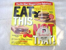 Eat This Not That! : Thousands of Simple Food Swaps That Can Save You 10, 20,...