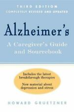 Alzheimer's : A Caregivers Guide and Sourcebook by Howard Gruetzner (2001,...