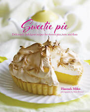Sweetie Pie: Deliciously indulgent recipes for dessert pies, tarts and flans, Mi