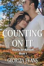 NEW Counting On It (Hearts for Ransom) (Volume 1) by Georgia Evans