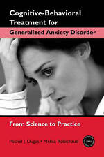 Cognitive-Behavioral Treatment for Generalized Anxiety Disorder: From Science to