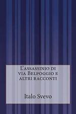 L' assassinio Di Via Belpoggio e Altri Racconti by Italo Svevo (2014, Paperback)