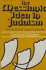 Gershom Scholem / MESSIANIC IDEA IN JUDAISM And Other Essays on Jewish 1st 1971