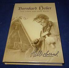 Bernhard Heller - Sein Leben und seine Werke