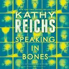 Speaking in Bones: A Novel [Temperance Brennan] , Audio CD , Reichs, Kathy