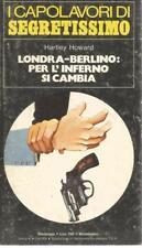 (Hartley Howard) Londra-Berlino: per l'inferno si cambia 1976 Mondadori segretis