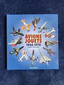 Livre Avions Jouets 1945-1970 de Frédéric Marchand Longitude Neuf