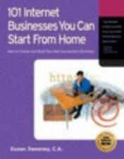 101 Internet Businesses You Can Start from Home: How to Choose and Build Your Ow