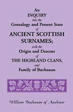 An Inquiry into the Genealogy and Present State of Ancient Scottish Surnames...