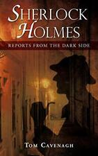 Sherlock Holmes, Reports From The Dark Side. Cavenagh, Tom 9781440120459 New.#