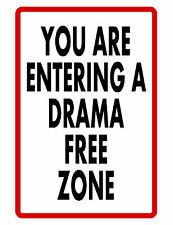 DRAMA FREE ZONE SIGN  DURABLE ALUMINUM NO RUST FULL COLOR CUSTOM SIGN