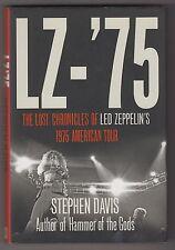 LED ZEPPELIN  =  LZ - '75  =  1975 AMERICAN TOUR  =  STEPHEN DAVIS  = {HARDBACK}