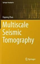 Multiscale Seismic Tomography: By Zhao, Dapeng
