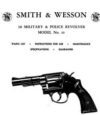 Smith & Wesson Model 10 Revolver - Parts, Use & Maintenance Manual