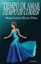 Tiempo de Amar, Tiempo de Correr by Maira Rivera Pinto (2011, Paperback)