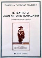 Gabriella Fabbricino TRIVELLINI Il teatro di Jean-Antoine Romagnesi LIGUORI 1998