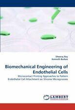 Biomechanical Engineering of Endothelial Cells. Roy, Dheeraj 9783838395920.#