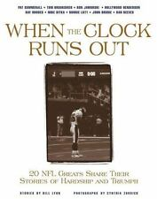 When the Clock Runs Out: 20 NFL Greats Share Their Stories of Hardship and Trium
