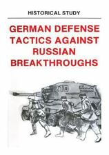 German Defense Tactics Against Russian Breakthroughs: By Center of Military H...