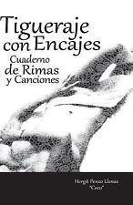 Tigueraje con Encajes : Cuaderno de Rimas y Canciones by Hergit Penzo Llenas...