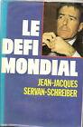 JEAN JACQUES SERVAN-SCHREIBER LE DEFI MONDIAL