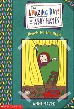 Amazing Days Of Abby Hayes, The #03: Reach For The Stars by Anne Mazer