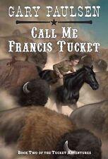 Call Me Francis Tucket by Gary Paulsen (English) Paperback Book