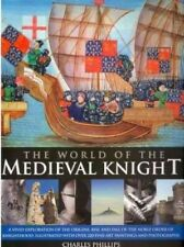 TheWorld of the Medieval Knight - Very Good Book Phillips, Charles