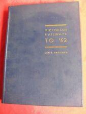 VICTORIAN RAILWAYS TO '62 - Leo J. Harrigan FIRST EDITION SCARCE!!