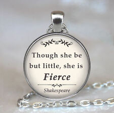 Though she be but little She is Fierce quote pendant, Shakespeare quote Necklace