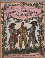 Trois Campagnes d'Alsace. Illustrations Guy ARNOUX. Ed. Alsatia 1945. EO. TTBE
