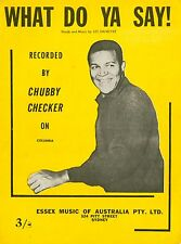 CHUBBY CHECKER - WHAT DO YA SAY! - VINTAGE SHEET MUSIC AUSTRALIA