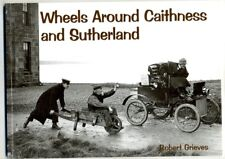 Wheels Around Caithness and Sutherland R Grieves Stenlake Old Photographs vgc