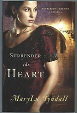 Surrender the Heart 1 by MaryLu Tyndall (2010, Paperback)