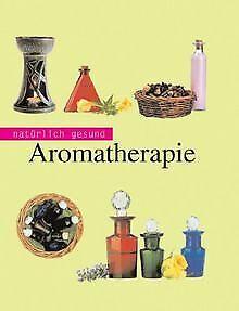 Aromatherapie. Natürlich gesund | Buch | Zustand sehr gut