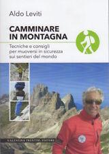 Camminare in montagna: tecniche e consigli per muoversi in sicurezza sui sentier