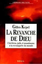 La Revanche de Dieu / Gilles KEPEL / Les Religions à la reconquête du monde / 1E