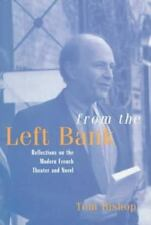 From the Left Bank: Reflections on the Modern French Theater and Novel: By To...
