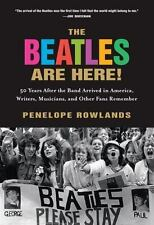 The Beatles Are Here! : 50 Years after the Band Arrived in America-NEW paperback