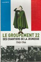 Laurent Battut : le groupement 22 des chantiers de la jeunesse 1940-1944