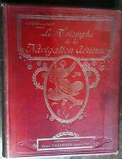 COMTE HENRY DE LA VAULX - LE TRIOMPHE DE LA NAVIGATION AERIENNE 1911 - AVIATION
