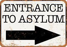 ASYLUM ENTRANCE WARNING ARROW FUNNY GARAGE OFFICE BAR PUB MAN CAVE METAL SIGN
