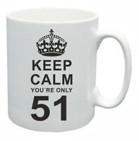 51st Novelty Birthday Gift Present Tea Mug Keep Calm Your Only 51 Coffee Cup
