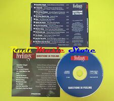 CD QUESTIONE DI FEELING FEELINGS compilation PROMO 2003 GAYLE KIDMAN CHER (C7*)